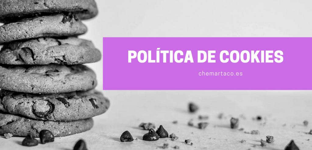 Política de Cookies del sitio web Chemartaco 💥 Un universo blog ✅